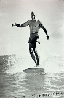 Duke Kahanamoku - aka The Father of Surfing. Despite overcoming cultural obstacles of his time he was also a 5x swimming gold medallist, an actor, lawman, early beach volleyball player and businessman. Credited with spreading the sport of surfing