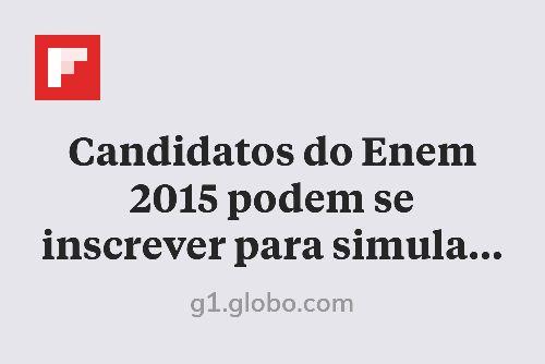Candidatos do Enem 2015 podem se inscrever para simulado grátis http://flip.it/g3I8w