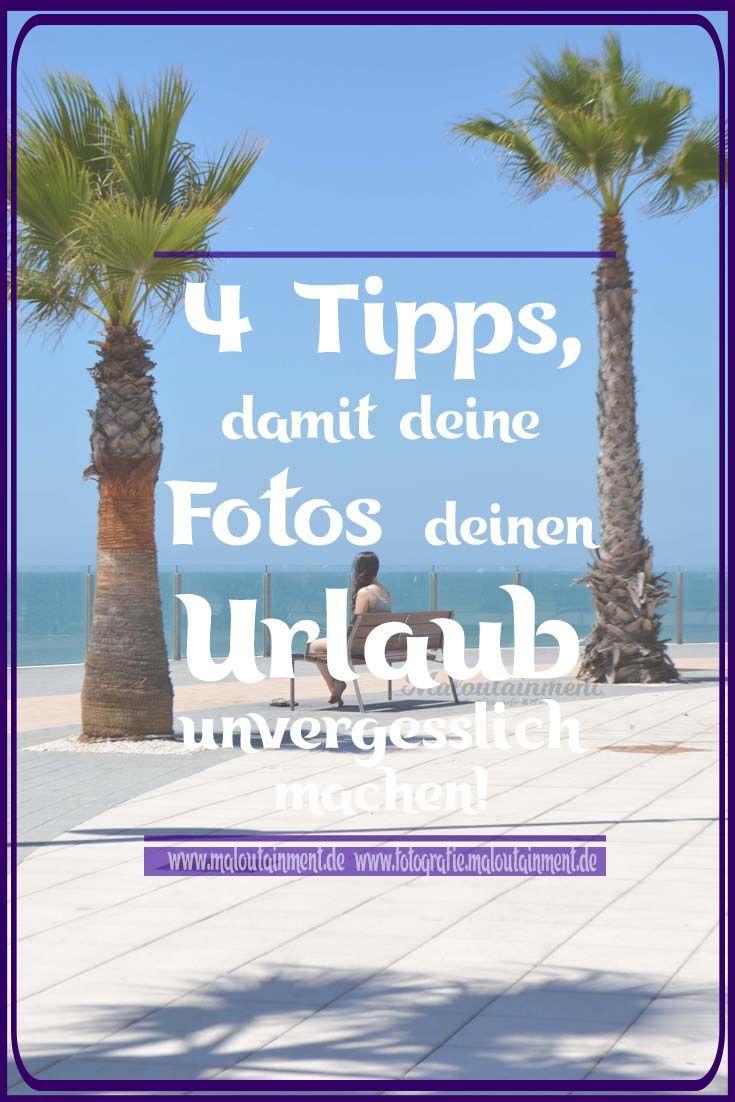 Urlaubsfotos - 4 Tipps, damit du mehr aus Fotos rausholst | Maloutainment #fotografie #tipps #urlaub