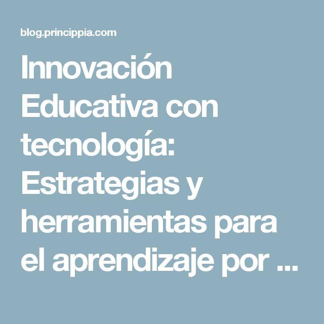 Innovación Educativa con tecnología: Estrategias y herramientas para el aprendizaje por proyectos