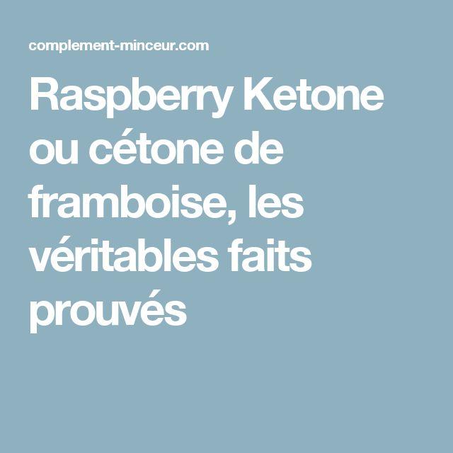 Raspberry Ketone ou cétone de framboise, les véritables faits prouvés