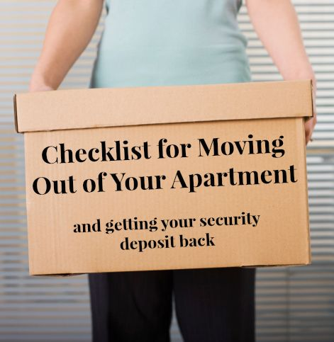 Complete this checklist before moving out of your apartment and you'll be sure to get your security deposit back!