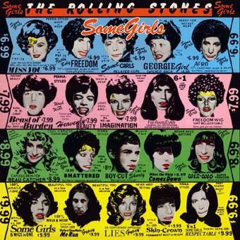 "My favorite album of all time: The Rolling Stones ""Some Girls."" Notice the original album cover which was replaced after the first printing because they didn't have permission to use the images of all the celebrities."