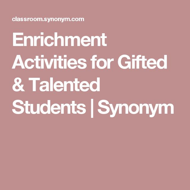 Enrichment Activities for Gifted & Talented Students | Synonym