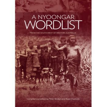 A Nyoongar Wordlist: from the South-West of Western Australia