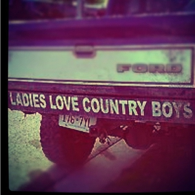 Country boys: Country Lovin, Countrygirl, Country Girl, Country Boys, Countryboys, Quote, She S Country, Ford