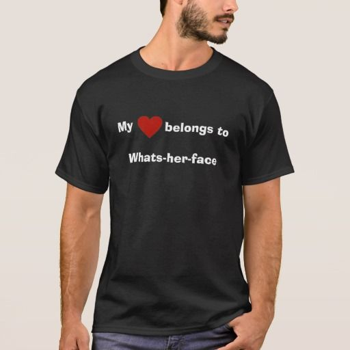 """My Heart belongs to whats her face"" funny t-shirt"