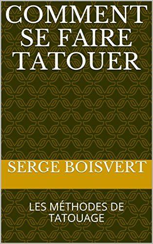 COMMENT SE FAIRE TATOUER: LES MÉTHODES DE TATOUAGE de Ser... https://www.amazon.fr/dp/B06Y2H5GQF/ref=cm_sw_r_pi_dp_x_fS78ybWG42681