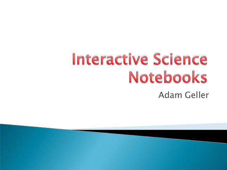 Interactive Science Notebooks slide show  by Adam Geller
