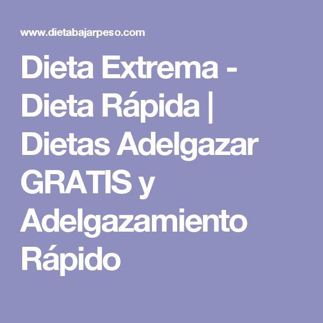 Dieta Extrema - Dieta Rápida | Dietas Adelgazar GRATIS y Adelgazamiento Rápido