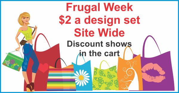 Frugal Week We all like to save where we can. Frugal Week is all about getting more for less. All our designs are marked down to our Frugal Price. This is site wide. This special ends midnight 30 September. Discount shows in the cart. http://www.threadsnscissors.com