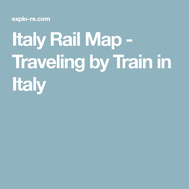Italy Rail Map - Traveling by Train in Italy