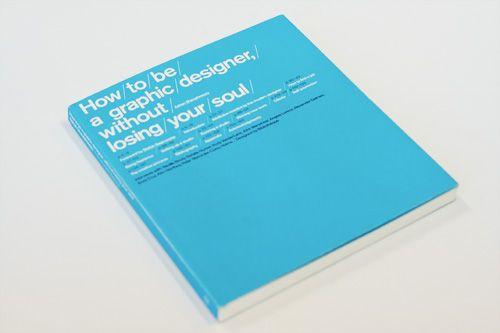 La guida scritta dal graphic designer Adrian Shaughness su come diventare un designer freelance.