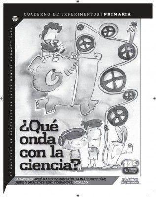 Cuaderno de Experimentos Divertidos para Primaria Que Onda con la Ciencia - Orientacion Andujar
