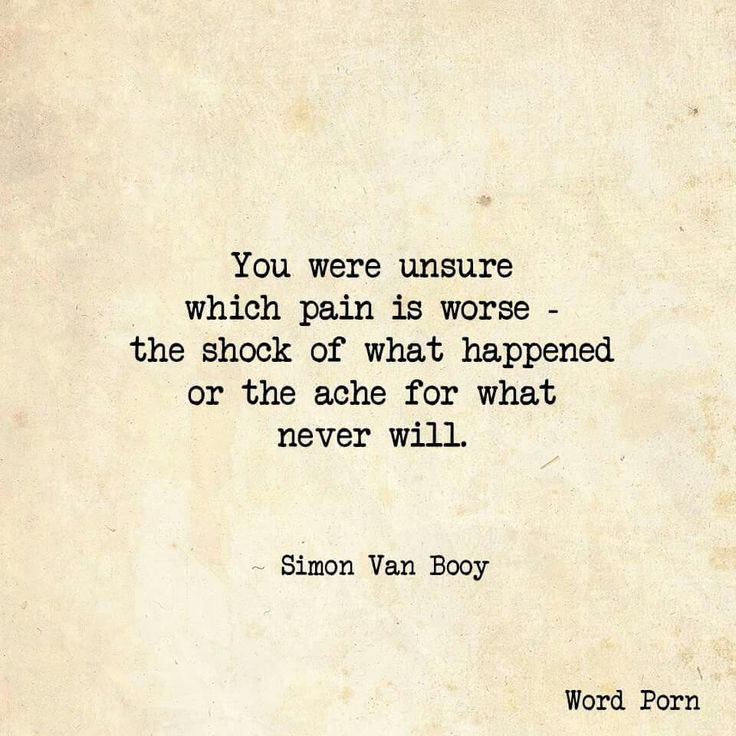 Unsure Quotes: You Were Unsure Which Pain Is Worse -