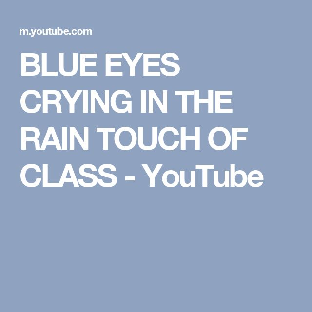 BLUE EYES CRYING IN THE RAIN   TOUCH OF CLASS - YouTube