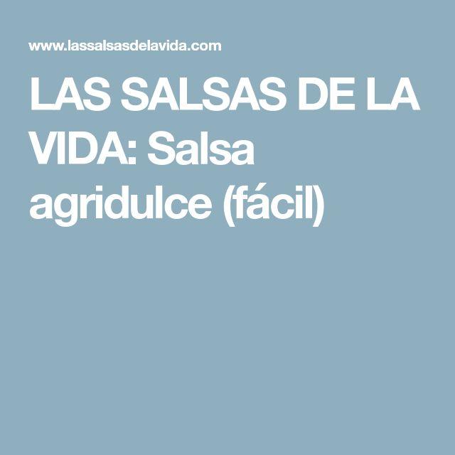 LAS SALSAS DE LA VIDA: Salsa agridulce (fácil)