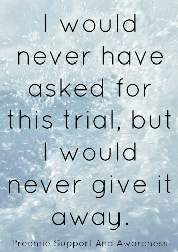 """I would never have asked for this trial, but I would never give it away.  ((Truth.  Not what we hoped for or expected, but we'll take it.  Bc """"sick"""" or not... at least God trusted enough to bless us with this baby boy.))"""