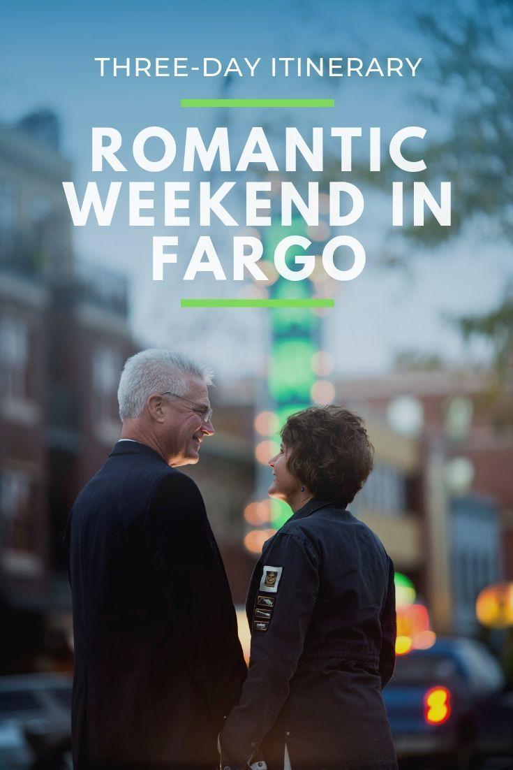 Romantic Weekend In Fargo In 2020 Romantic Weekend