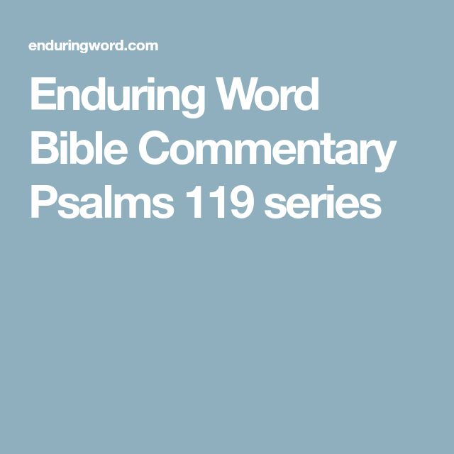 Enduring Word Bible Commentary Psalms 119 series
