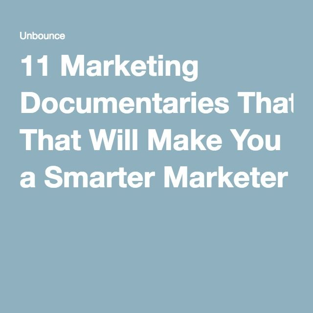 11 Marketing Documentaries That Will Make You a Smarter Marketer