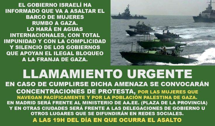 MÁXIMA ATENCIÓN Y DIFUSIÓN La Flotilla #MujeresRumboAGaza se acerca a Gaza e Israel ha dado la orden de asaltarla y llevarla a Ashdod.