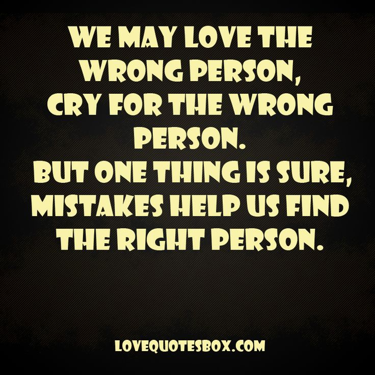 Love The Wrong Person - Love Quotes Box