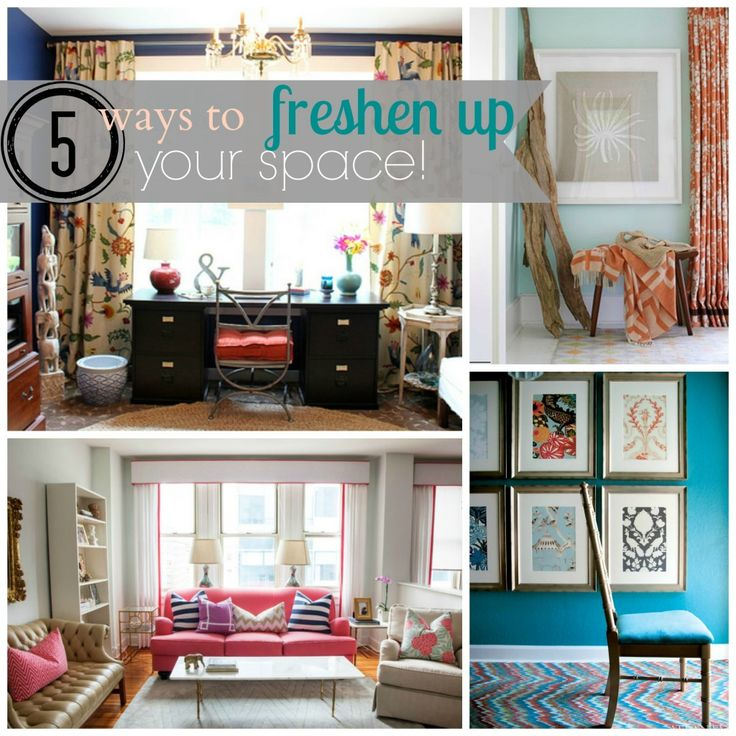 How To Freshen Up Your Space: 5 Great Ways Without Breaking The Bank!
