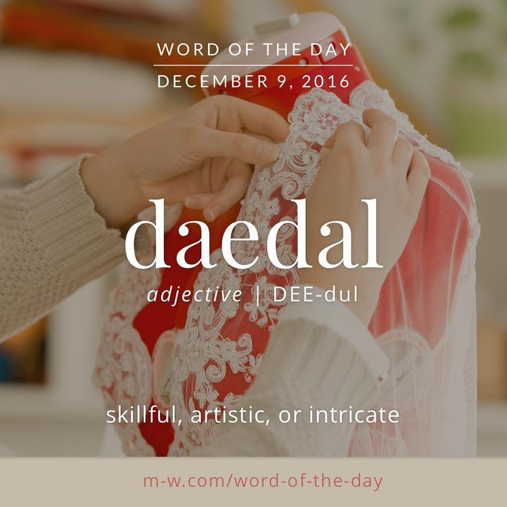 The #wordoftheday is daedal. #merriamwebster #dictionary #language