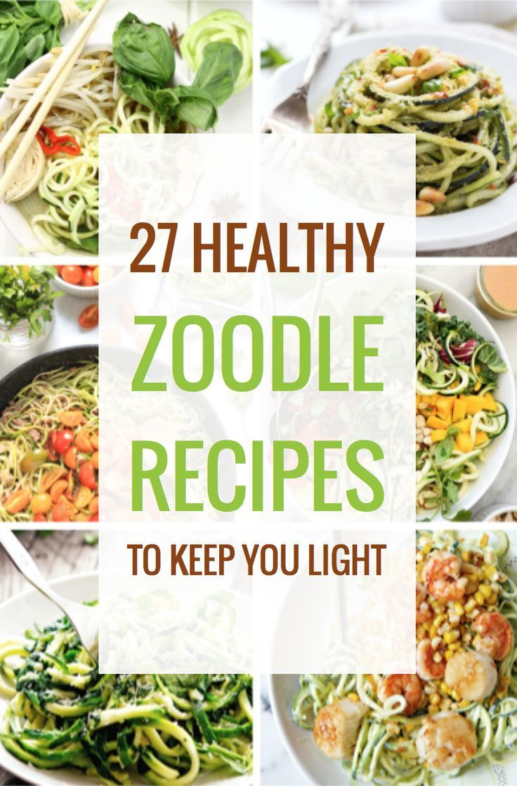 27 Healthy Zucchini Noodle Recipes to Keep You Light #eatclean #zoodles