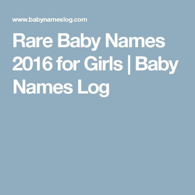 Rare Baby Names 2016 for Girls | Baby Names Log
