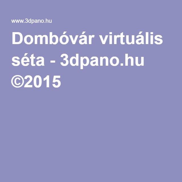 Dombóvár virtuális séta - 3dpano.hu ©2015