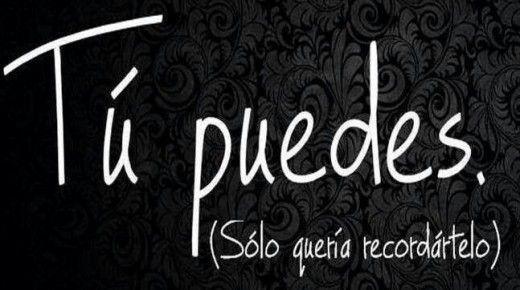 Tu puedes solo queria recordártelo #frases#puedes#lanotadelretumbe