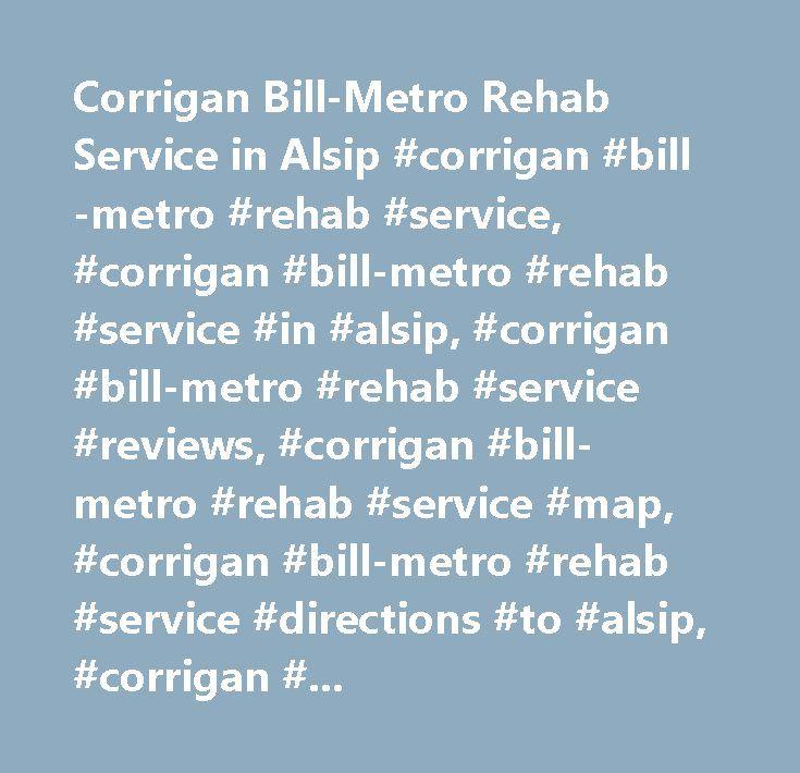 Corrigan Bill-Metro Rehab Service in Alsip #corrigan #bill-metro #rehab #service, #corrigan #bill-metro #rehab #service #in #alsip, #corrigan #bill-metro #rehab #service #reviews, #corrigan #bill-metro #rehab #service #map, #corrigan #bill-metro #rehab #service #directions #to #alsip, #corrigan #bill-metro #rehab #service #contact #details, #yahoo #us #local, #yahoo #us, #yahoo #local, #corrigan #bill-metro #rehab #service #phone #number, #corrigan #bill-metro #rehab #service #address…
