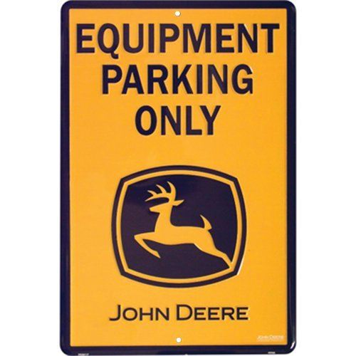 John Deere Parking Sign, Construction Yellow by John Deere. $13.65. Embossed and painted metal sign. Quality aluminum construction. Made in usa. John Deere Equipment Parking Only metal sign is construction yellow and measures 12 in x 18 in.