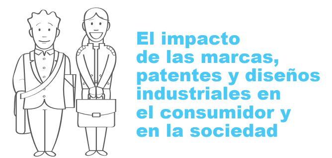 #Infografía #PDF El impacto de las #marcas, #patentes y #diseñosindustriales en el consumidor y en la sociedad.