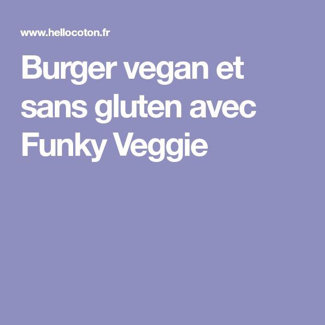 Burger vegan et sans gluten avec Funky Veggie