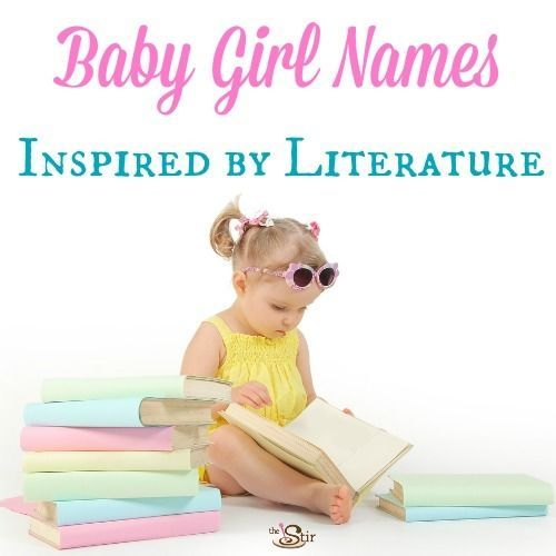 20 Lovely Literary Baby Names for Girls | These names are beautiful! Did you favorite character make the list?
