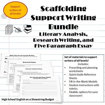 Money-saving bundle of materials for scaffolding writing support!  Guide and support writers of all levels in writing a literary analysis (for any text), research writing, or a five paragraph essay.  Each writing type has a separate file with the support documents, including reference guides, process worksheets, fill-in-the-blank models, and assignment sheets with rubrics.