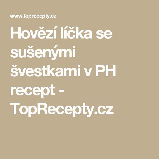 Hovězí líčka se sušenými švestkami v PH recept - TopRecepty.cz