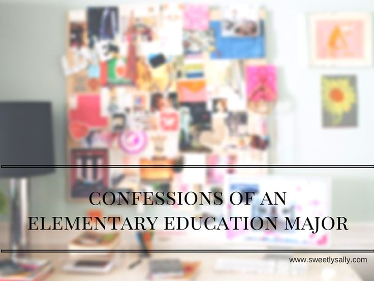 confessions of an elementary education major