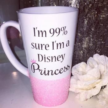 I'm 99% Sure I'm A Disney Princess Glitter Latte Mug