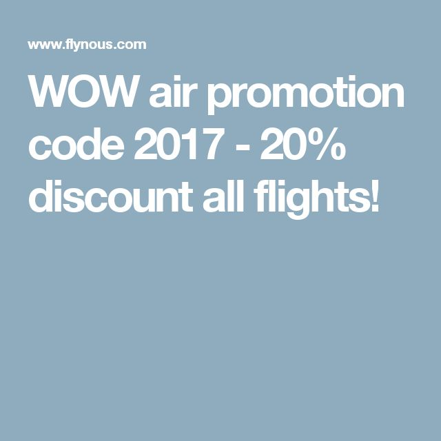 WOW air promotion code 2017 - 20% discount all flights!