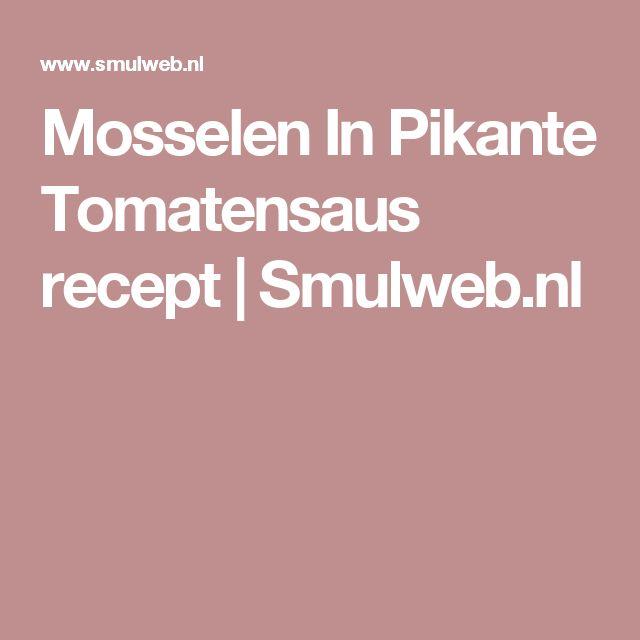 Mosselen In Pikante Tomatensaus recept | Smulweb.nl