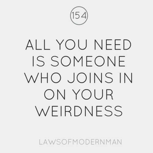 Quotes For A Friend Who Needs Help : Love weirdness quote fiance being weird