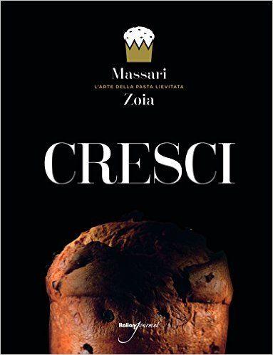 Cresci. Ediz. italiana e inglese: Amazon.it: Iginio Massari, Achille Zoia: Libri in altre lingue