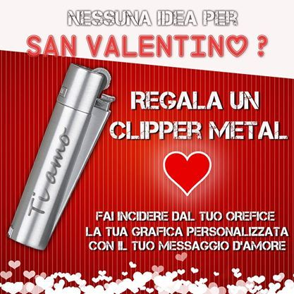 ? Nessuna idea per San Valentino ? ✮ Regala un Clipper Metal con la tua incisione! ✮ #clipper #clipperitalia