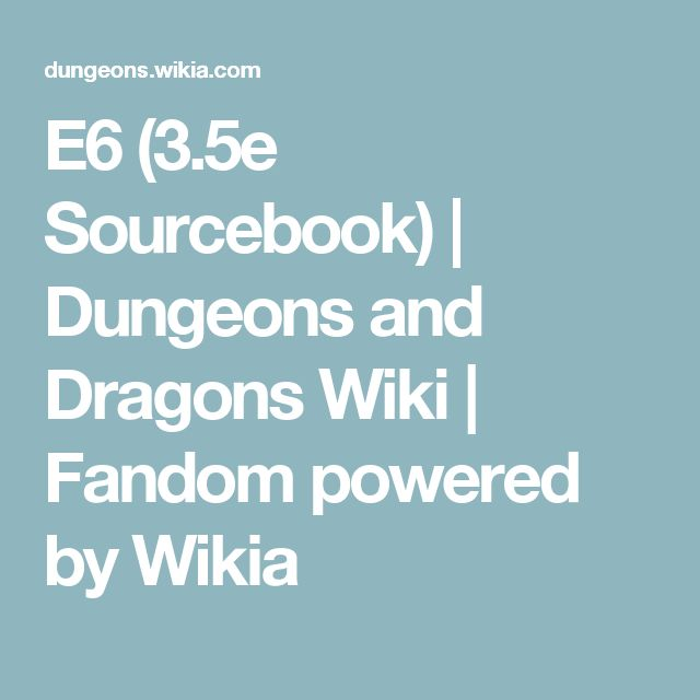 E6 (3.5e Sourcebook)   Dungeons and Dragons Wiki   Fandom powered by Wikia