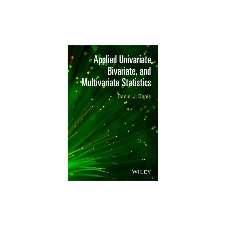 Applied Univariate, Bivariate, and Multivariate Statistics (Hardcover) (Daniel J. Denis)