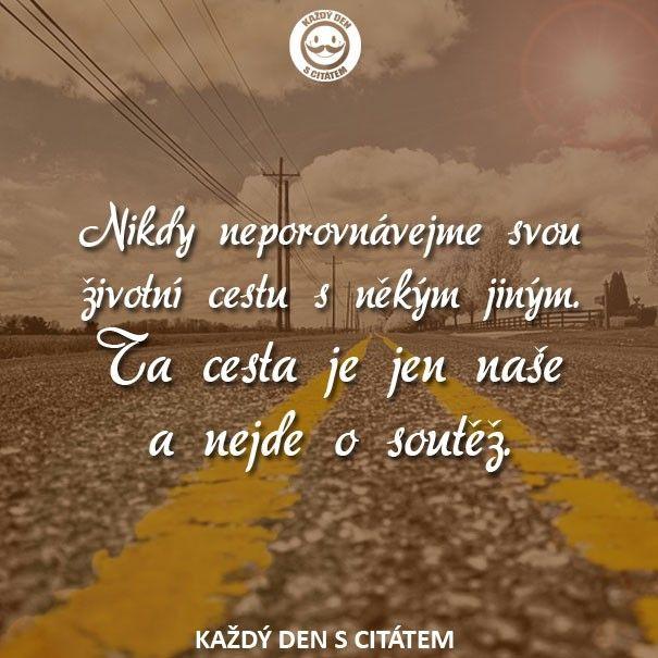 citáty - Nikdy neporovnávejme svou životní